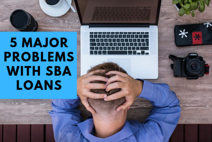 5 Major Problems With SBA Loans